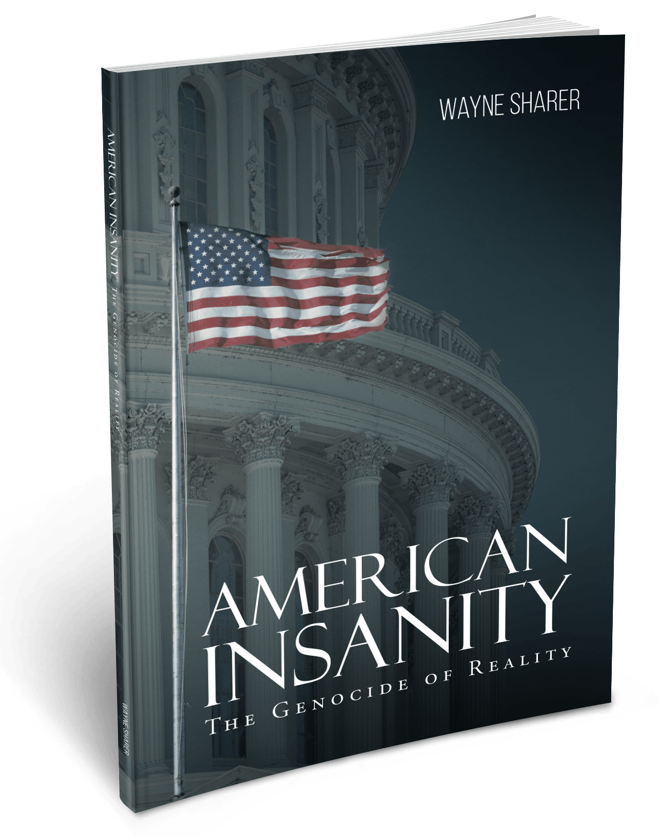 American Insanity: The Genocide of Reality by Wayne Sharer