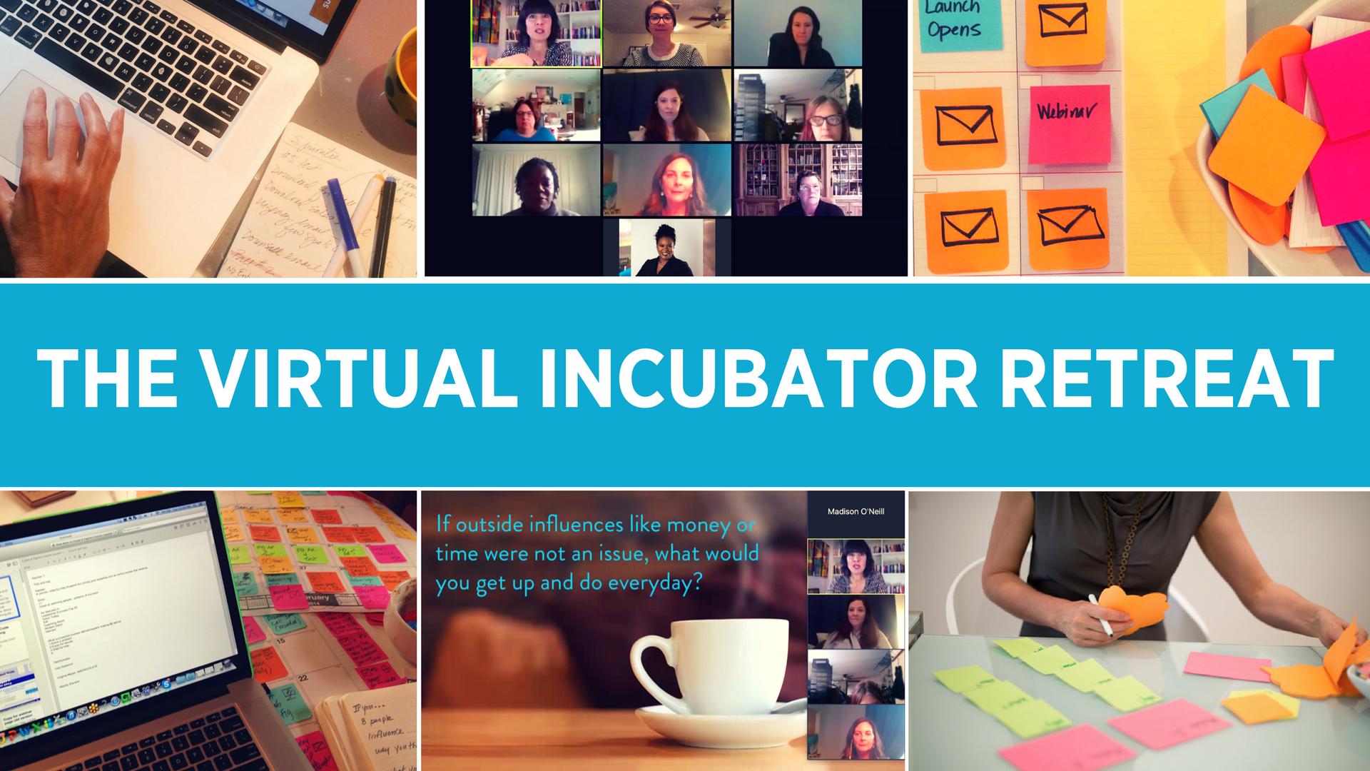 The Virtual Inner Circle Incubator Retreat