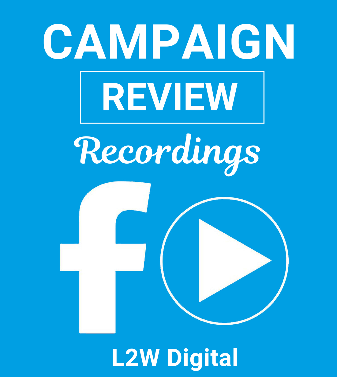 Campaign Review Recordings