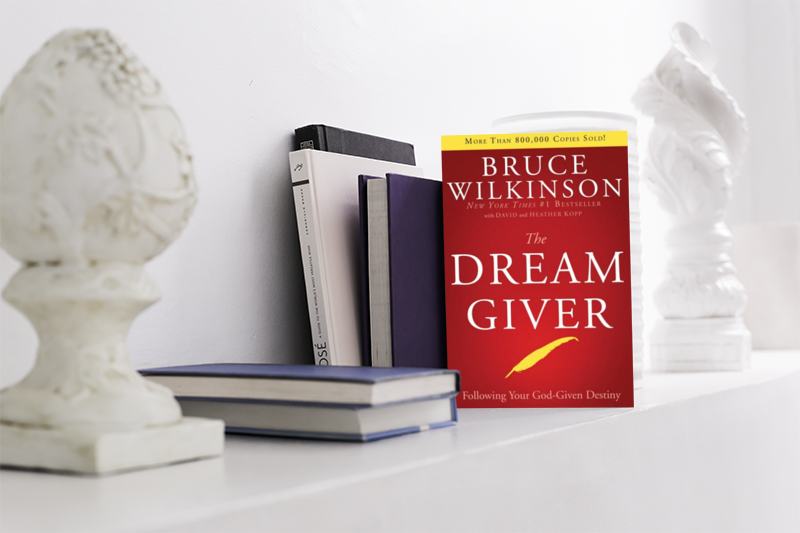 Dream Giver by Bruce Wilkinson