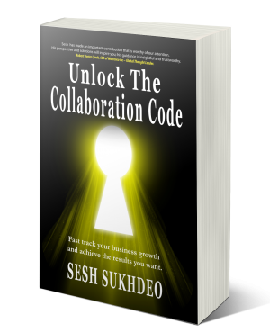 """Author/Speaker Sesh Sukhdeo Defines the Transformative Power of Collaboration in """"Unlock the Collaboration Code"""""""