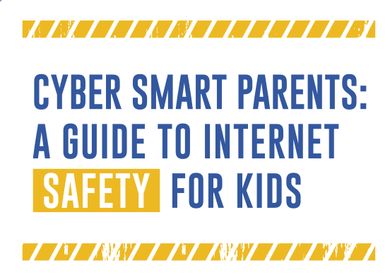 Cyber Smart Parents: A Guide to Internet Safety for Kids