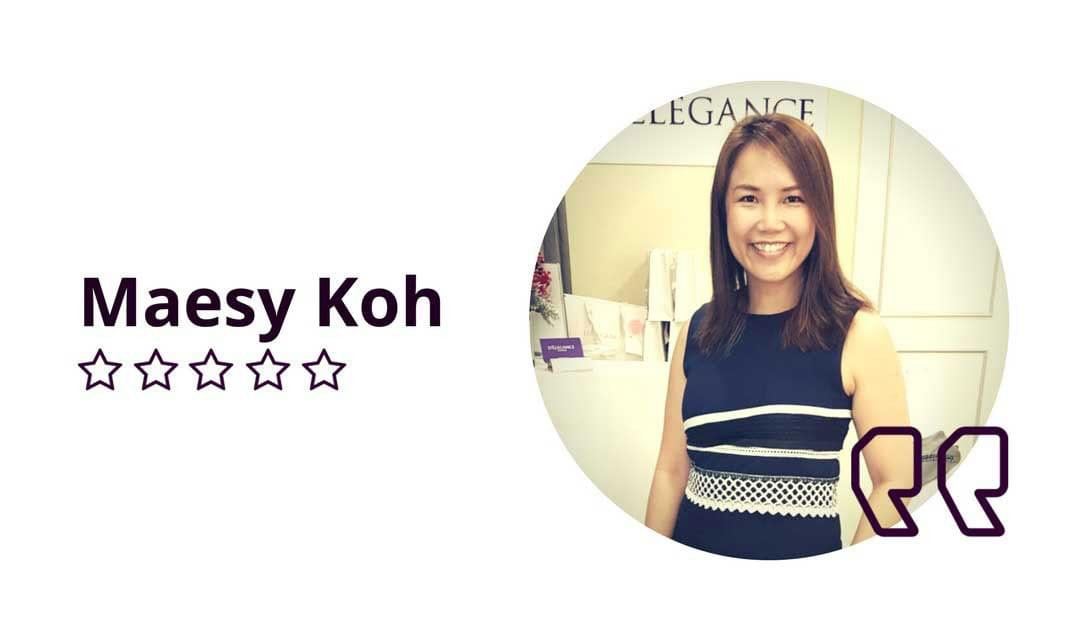 Maesy Koh D'Elegance Testimonial: Easy To Put On And Product Quality Is Superb