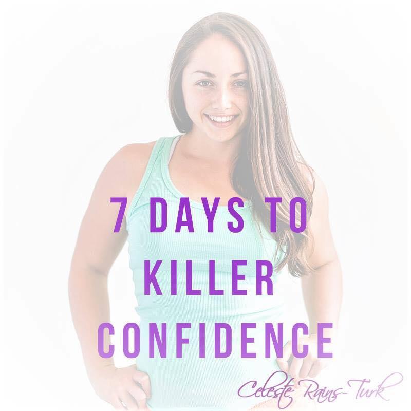 Celeste Rains-Turk   7 Day Killer Confidence Course