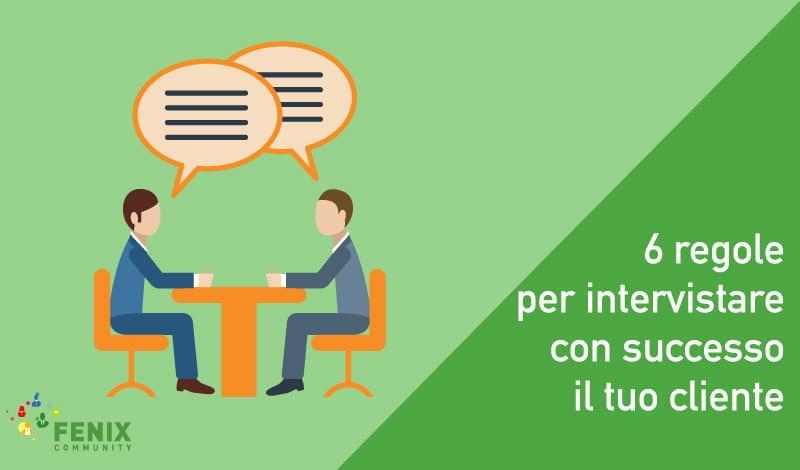 Fenix Community 6 Regole per intervistare il cliente