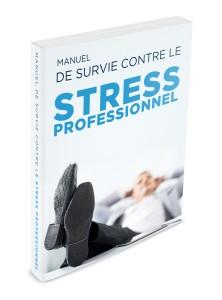 manuel de survie contre le stress professionnel
