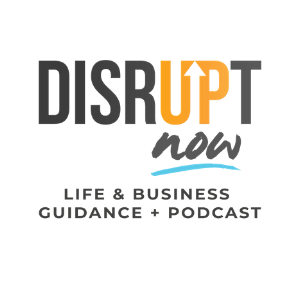 DISRUPT NOW PODCAST BY NATALIE VIGLIONE