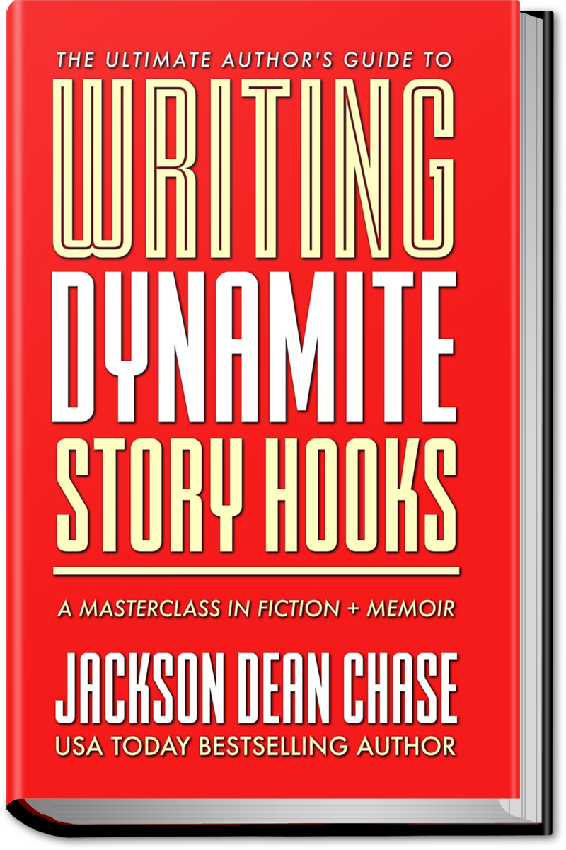 Writing Dynamite Story Hooks by Jackson Dean Chase