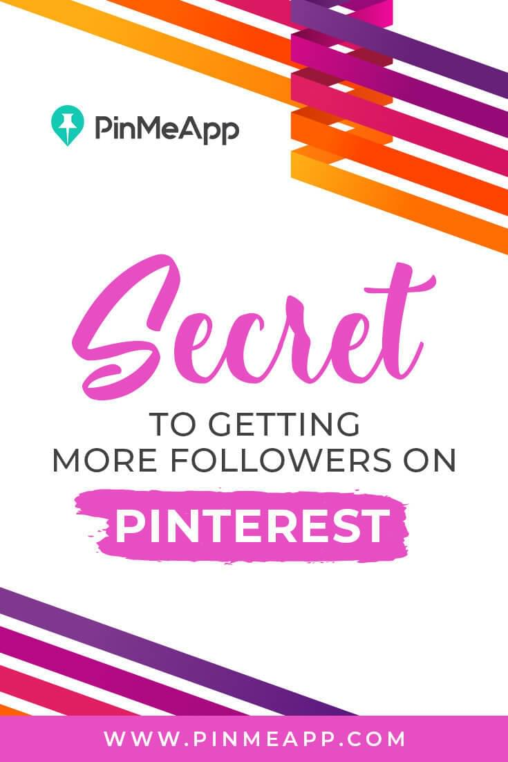 secret to getting more followers on pinterest