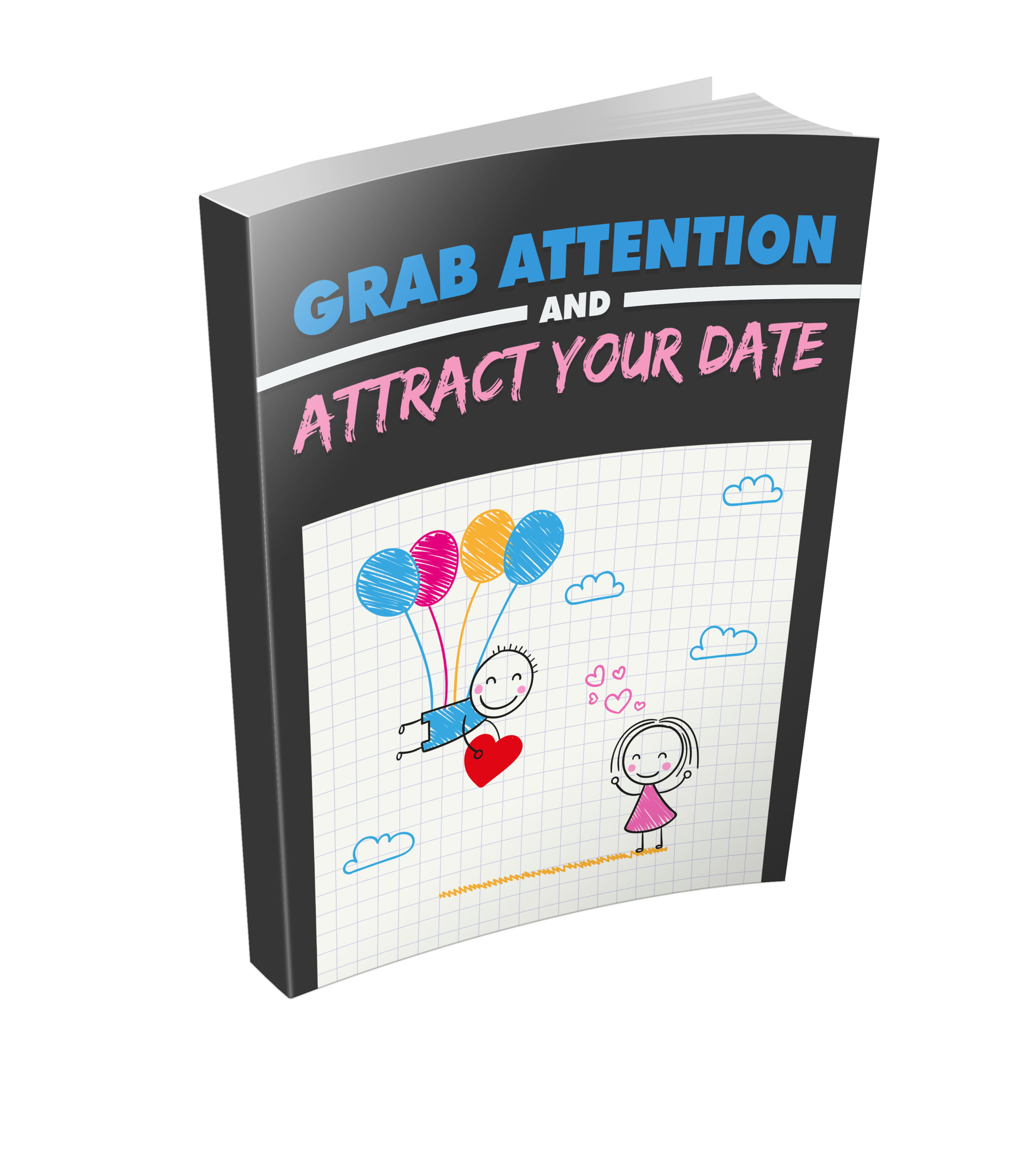 Grab Attention & Attract Your DAte