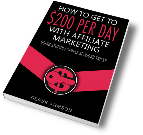 How To Get To $200 Per Day With Affiliate Marketing Using Stupidly Simple Keyword Tricks