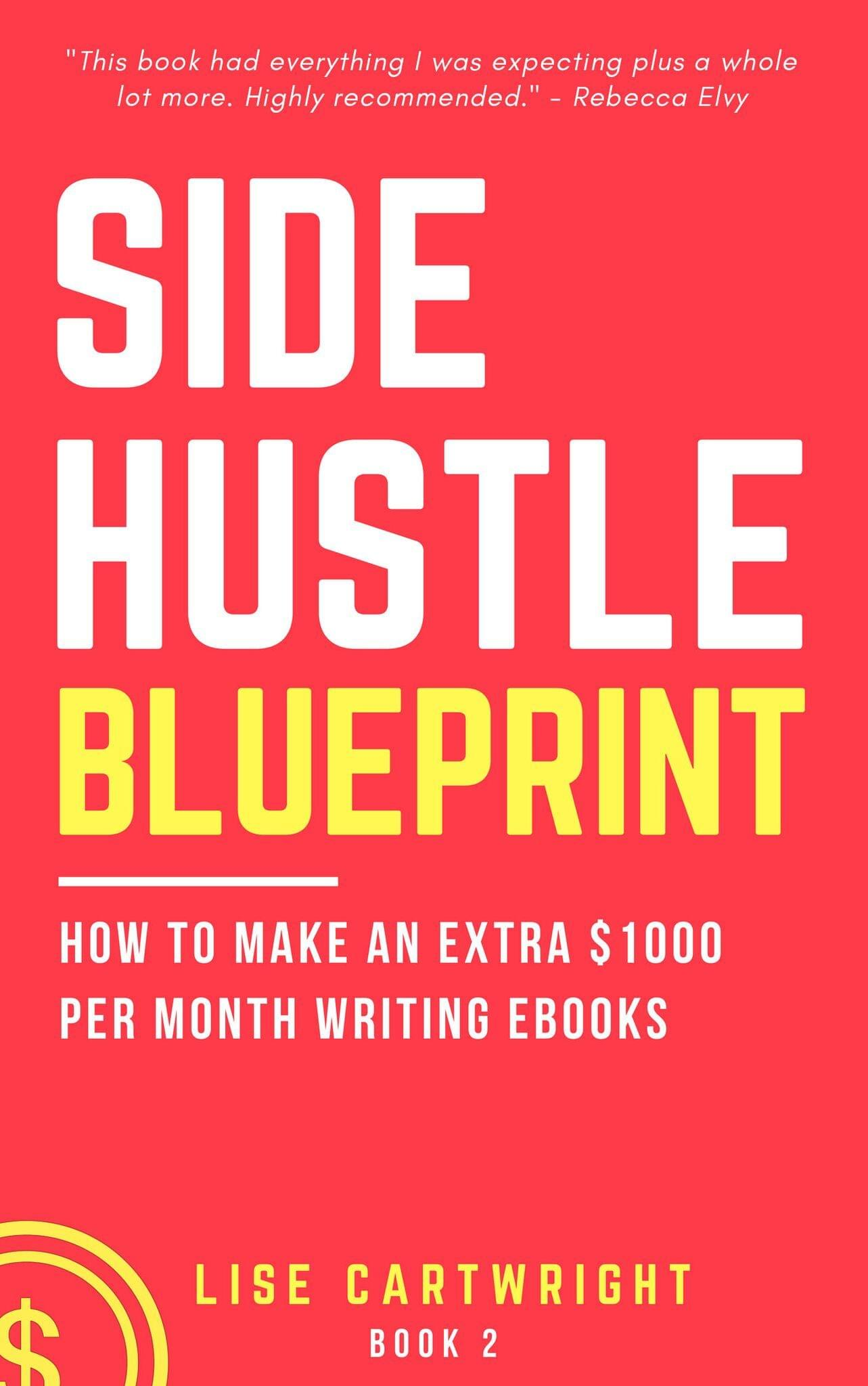 Side Hustle Blueprint by Lise Cartwright