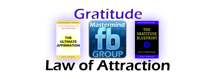Take the 30-day Gratitude and Law of Attraction Challenge with Corey Teramana and the Facebook Mastermind Team