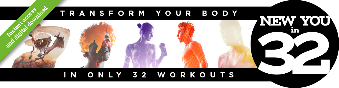 New You in 32 - Transform your body in only 32 workouts