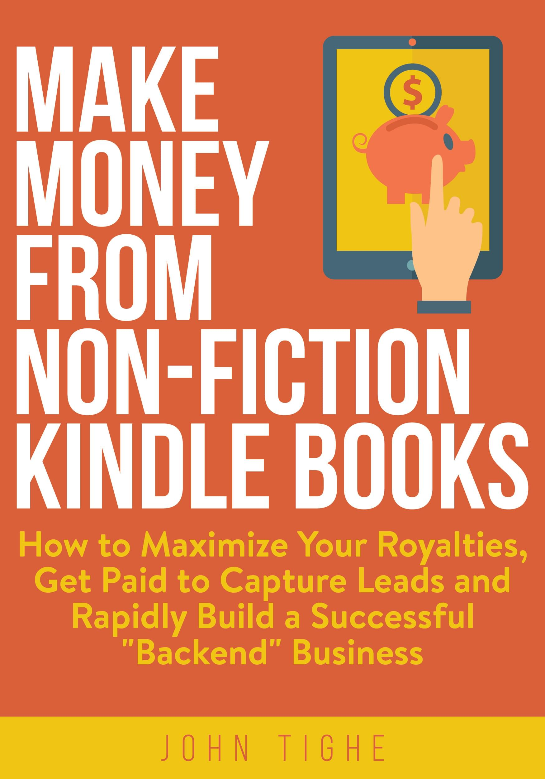 Make Money From Non-Fiction Kindle Books by John Tighe