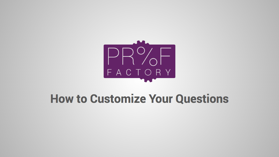 How to Customize Your Questions