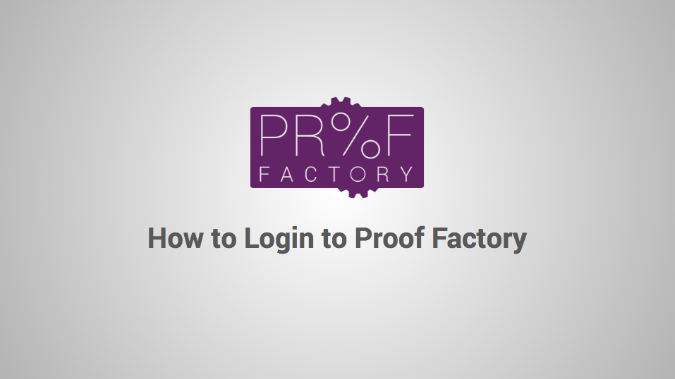 How to Login to Proof Factory