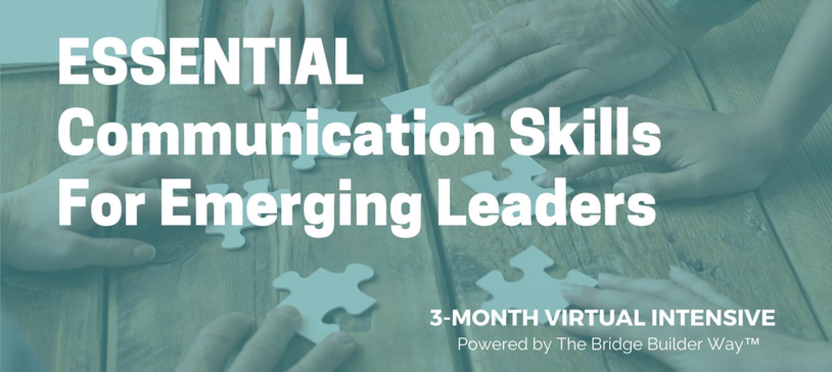 Essential Communication Skills for Emerging Leaders