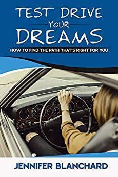 Test Drive Your Dreams by Jennifer Blanchard