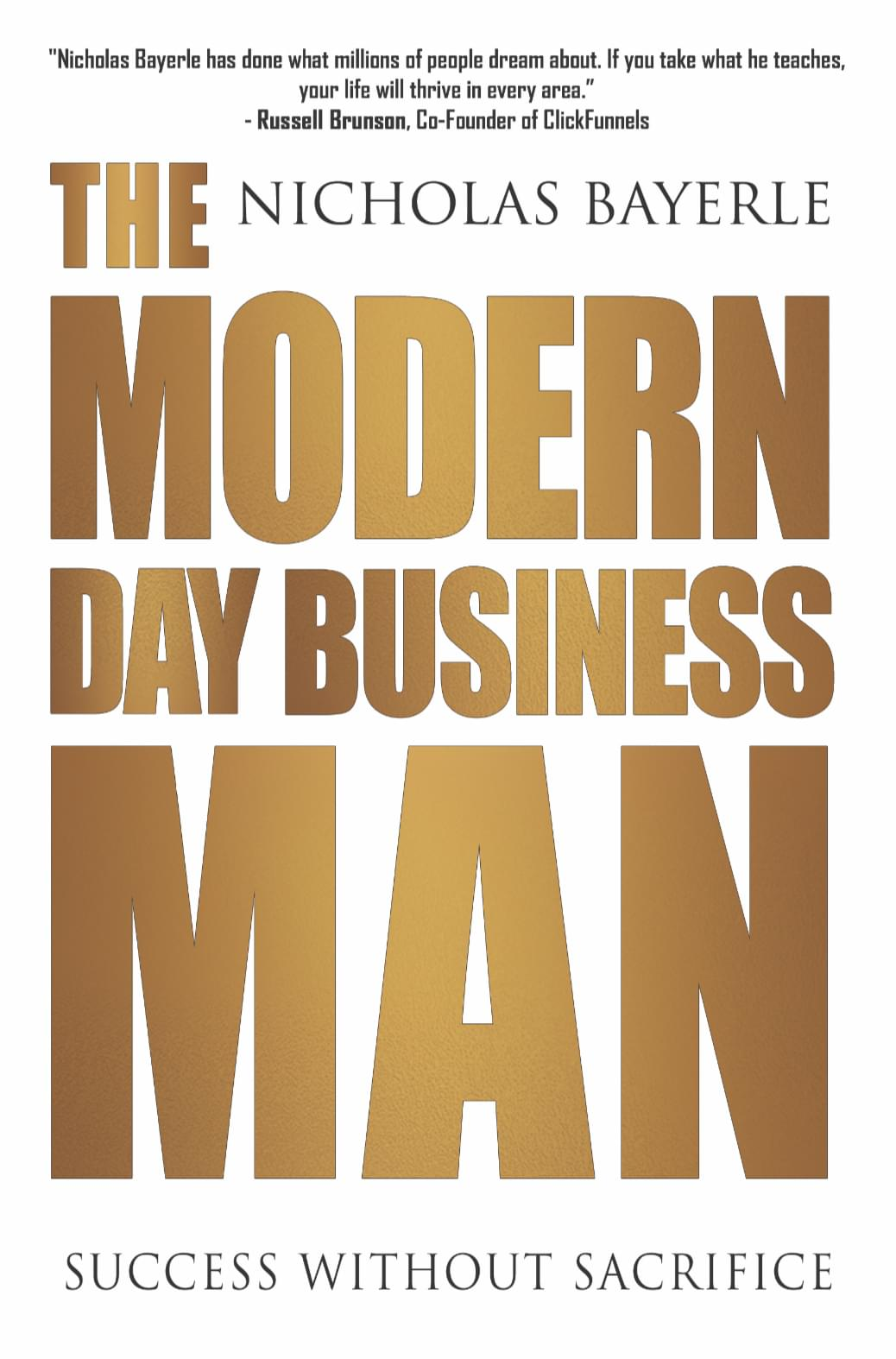The Modern Day Business Man by Nicholas Bayerle