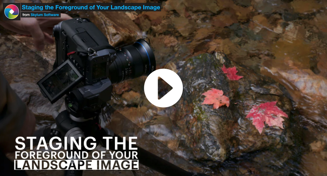 Staging the Foreground of Your Landscape Image