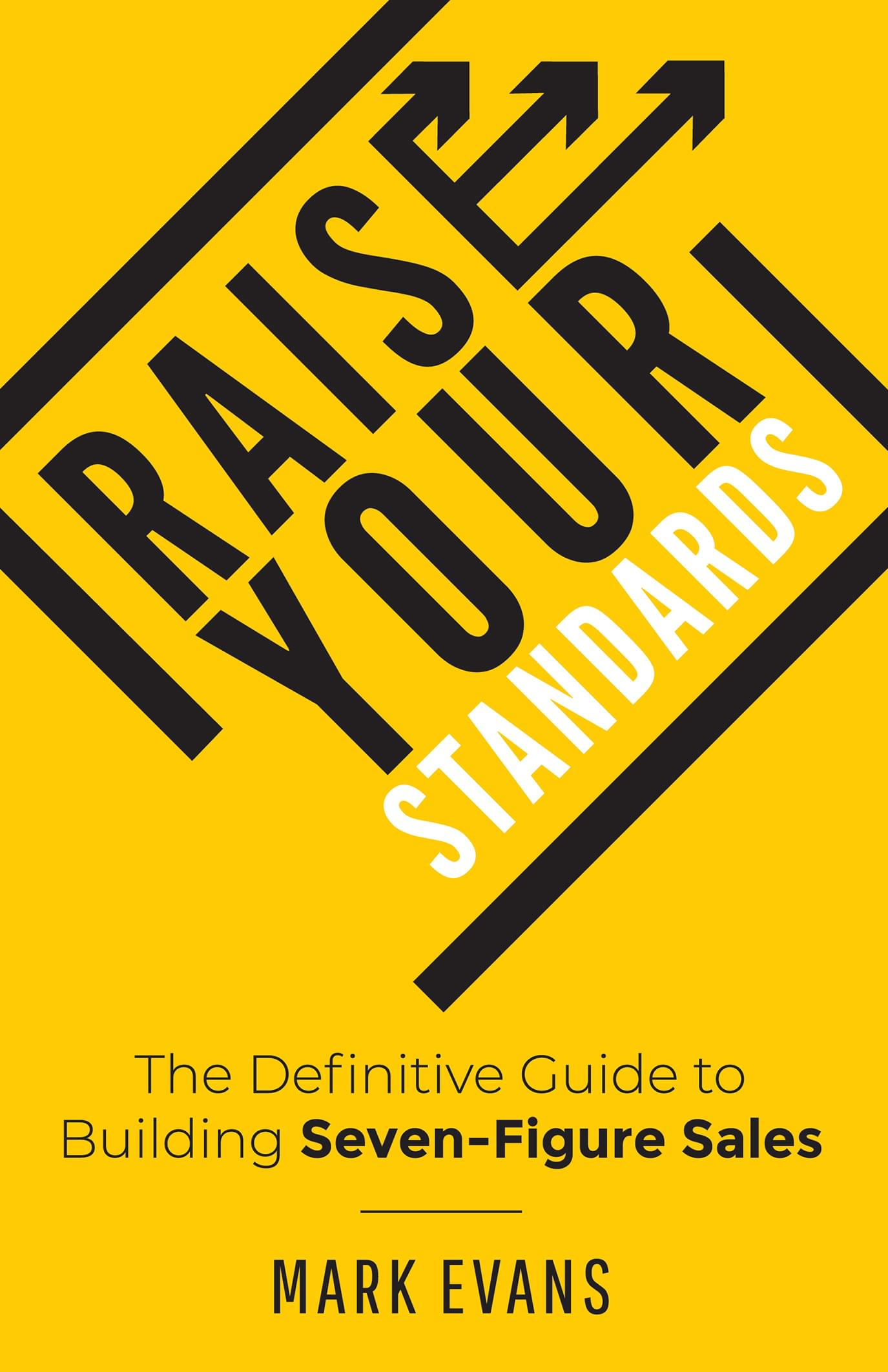 Raise Your Standards by Mark Evans