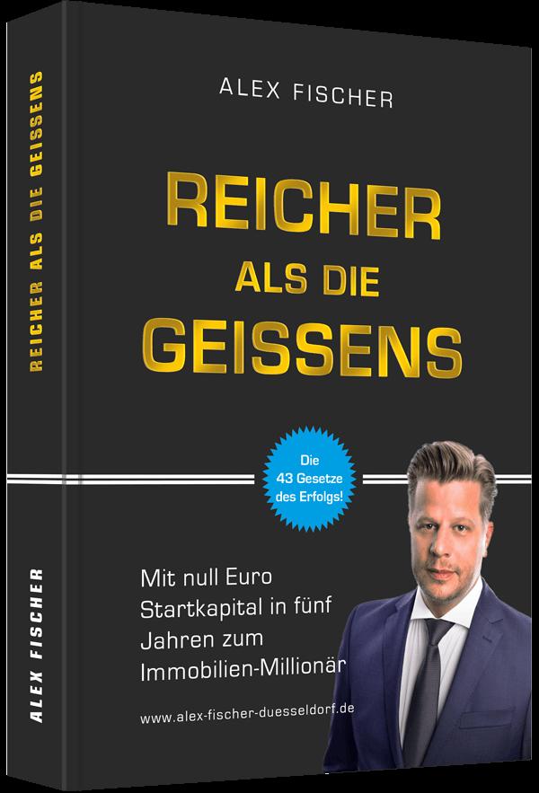 Mindset Alex Fischer Reicher als die Geissens
