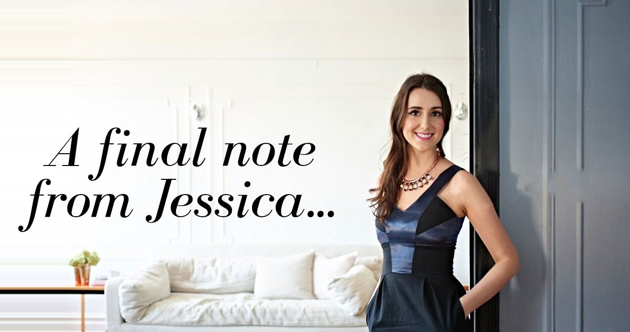A final note from Jessica