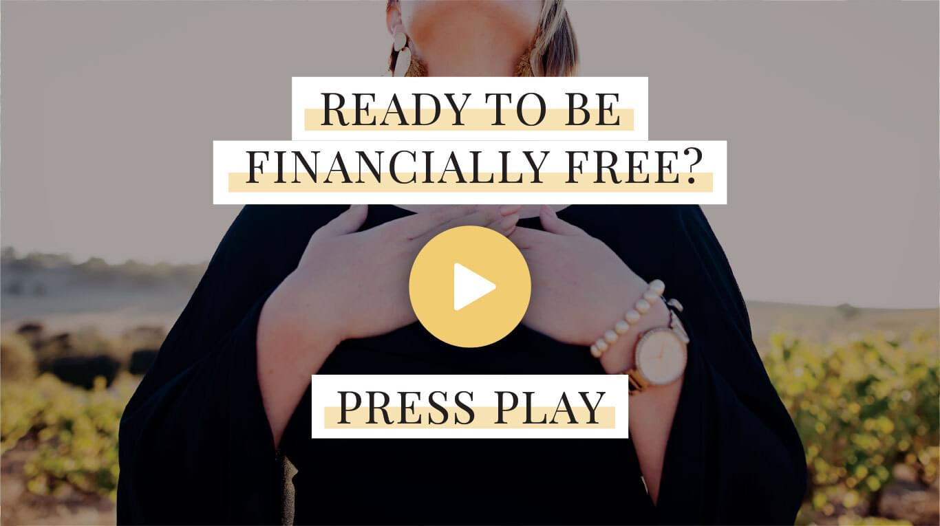 Ready to be financially free? If so, press play!