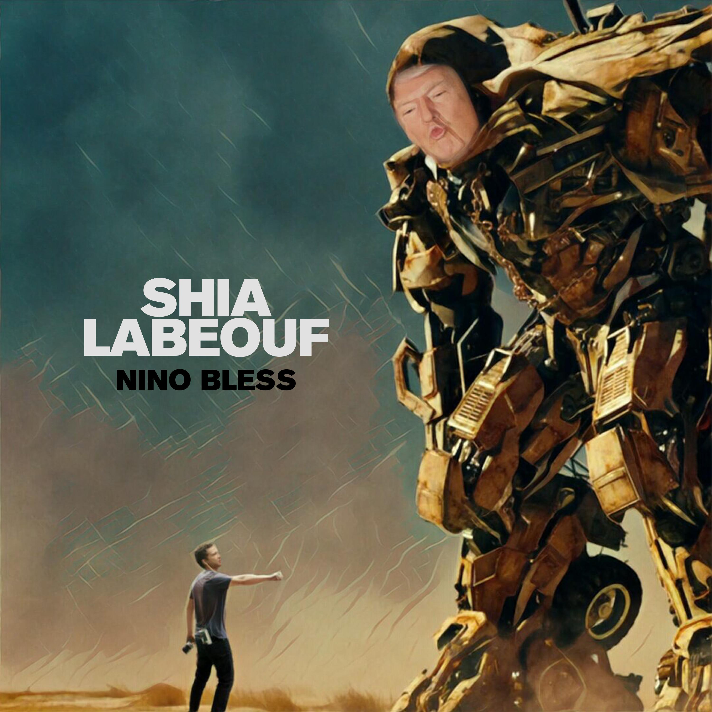 Shia Labeouf by Nino Bless Produced by SPK Single