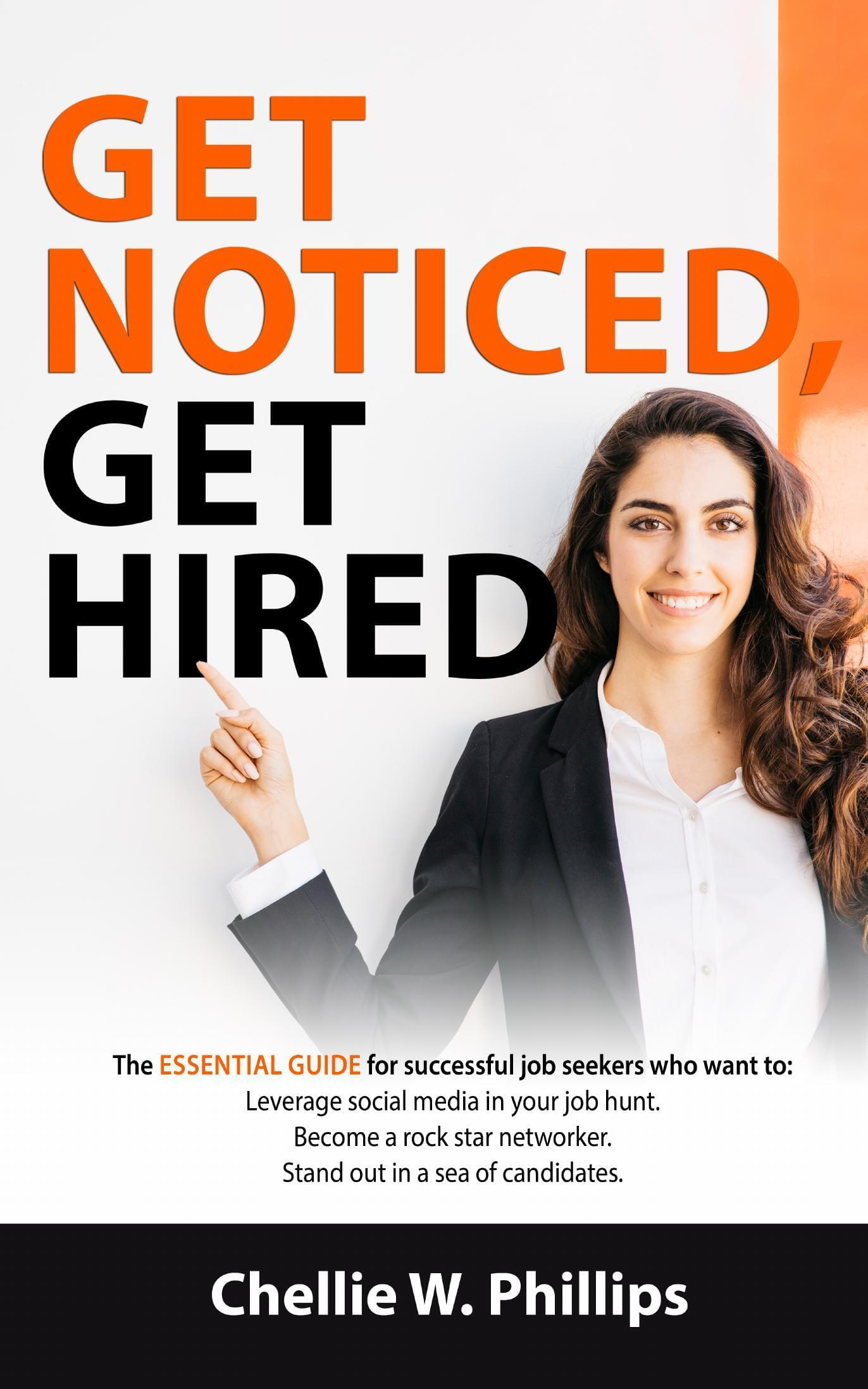 Get Noticed, Get Hired by Chellie Phillips