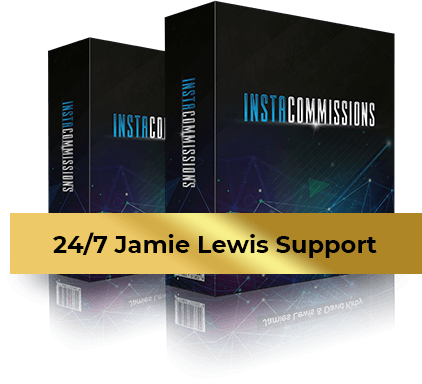 24/7 support with jamie lewis and instacommissions