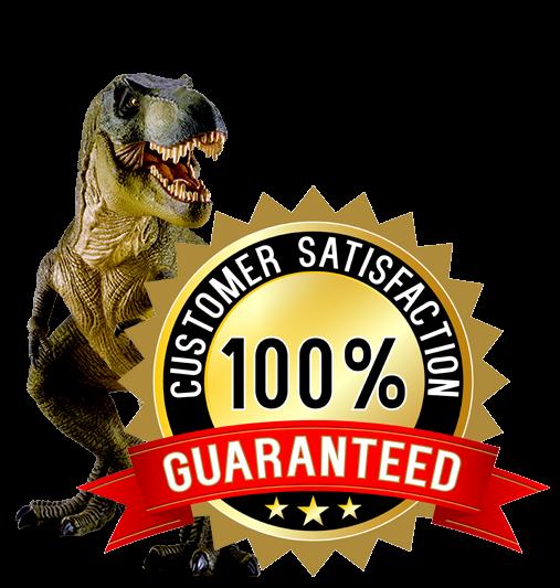 "T-REX with badge reading ""Customer Satisfaction 100% Guaranteed"""