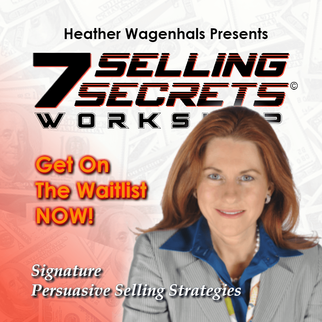 Seven Selling Secrets - Signature Persuasive Sales Strategies From Heather Wagenhals  Logo and Image of Heather Wagenhals
