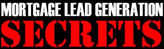 MORTGAGE LEAD GENERATION SECRETS