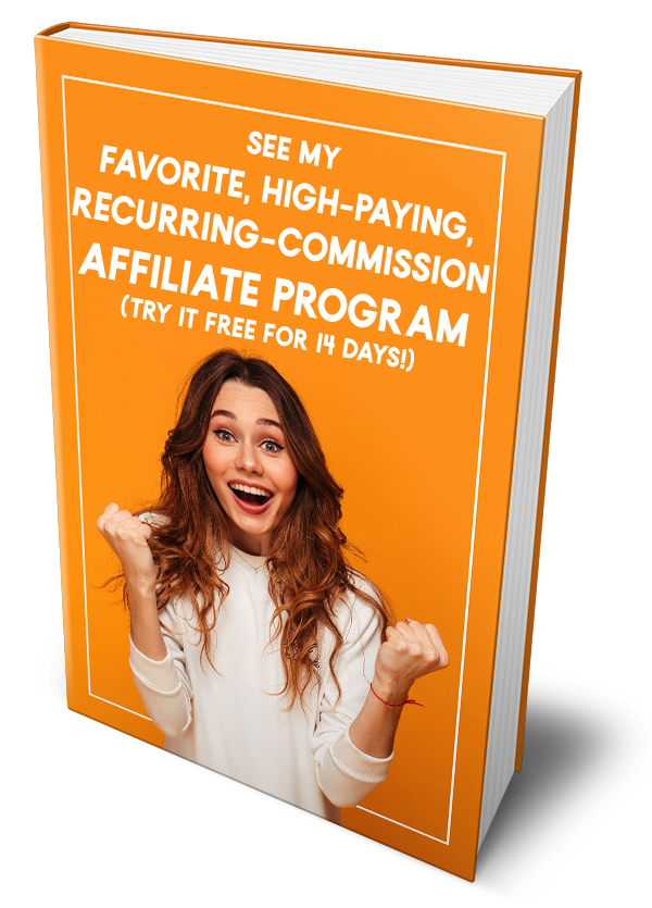 See my favorite, high-paying, recurring-commission affiliate program -- and try it FREE for 14 days!