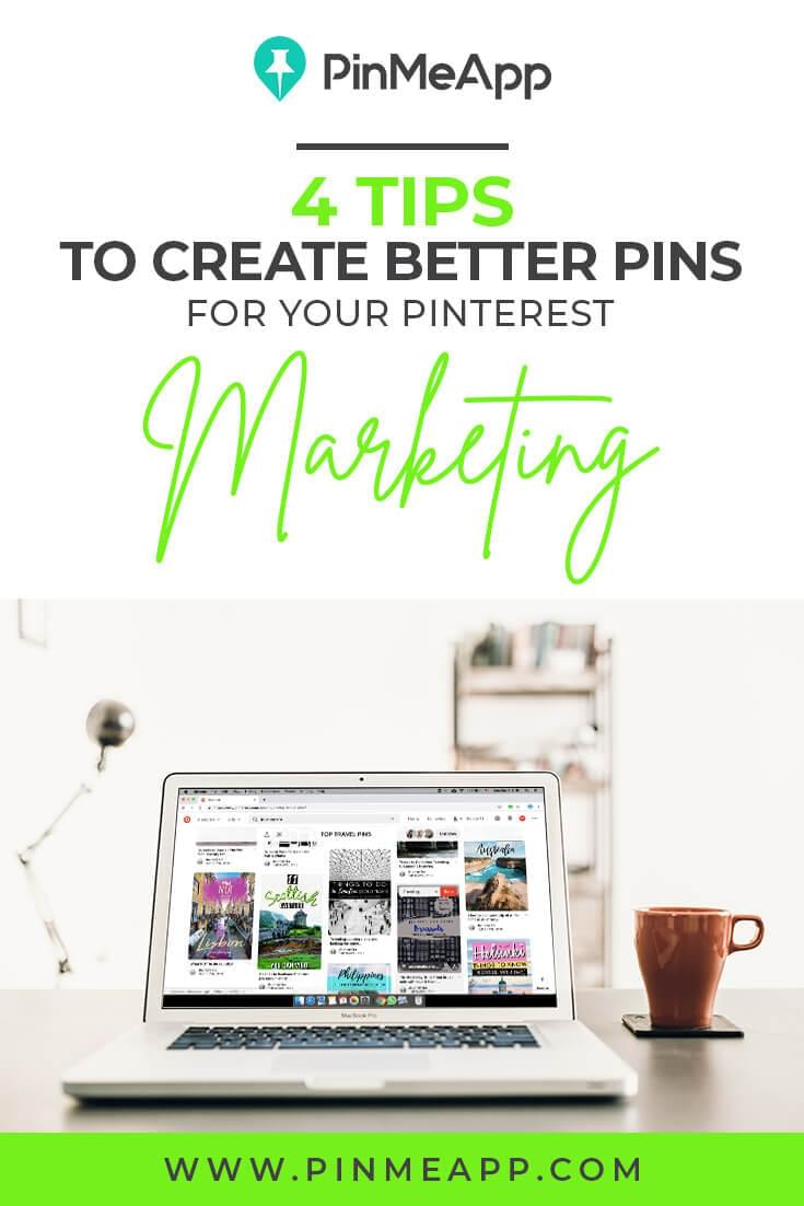 4 tips to create better pins for your pinterest marketing