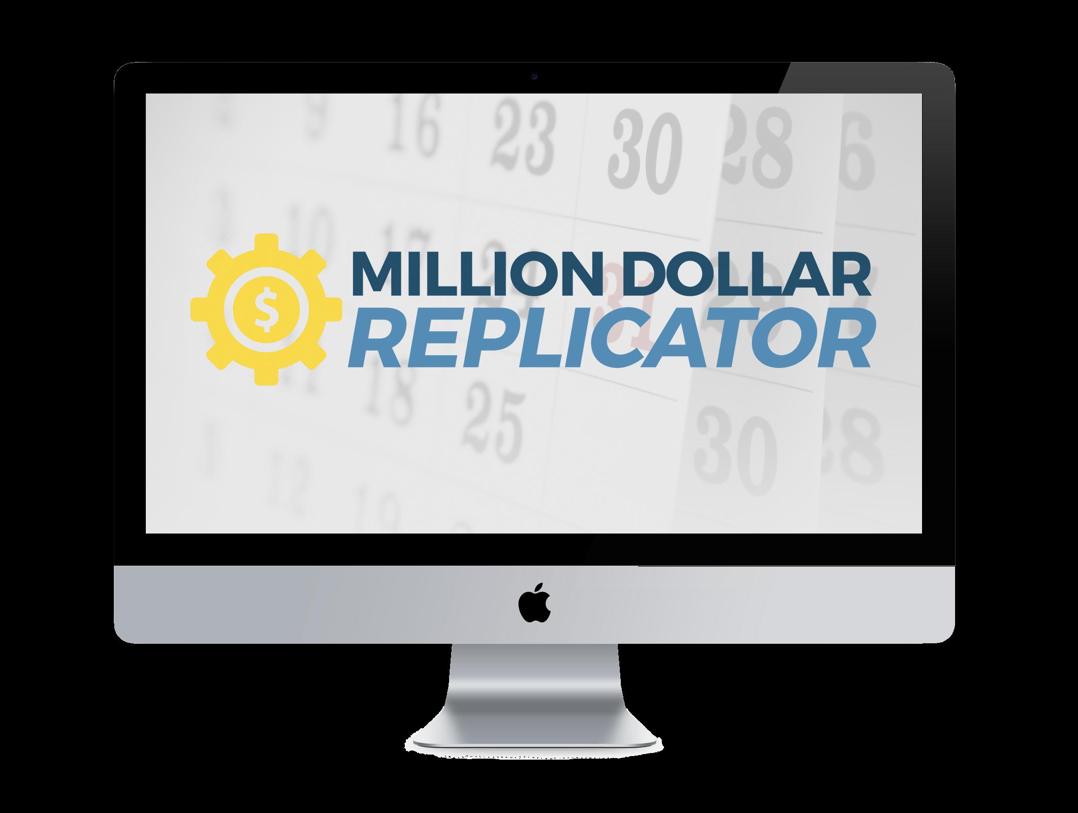 The Million Dollar Replicator