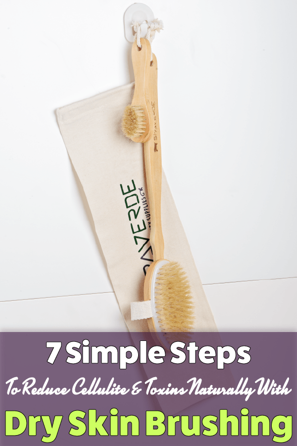 7 Simple Steps To Reduce Cellulite & Toxins With Dry Skin Brushing http://skincarequeen.com/dry-brushing