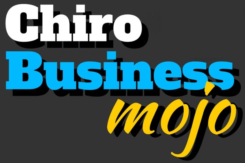 CHIRO BUSINESS MOJO CHIROPRACTIC PODCAST