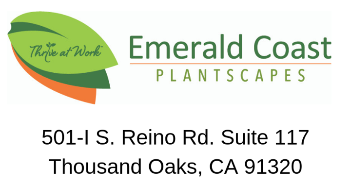 Emerald Coast Plantscapes 501-i S. Reino Rd. Suite 117 Thousand Oaks, CA 91320