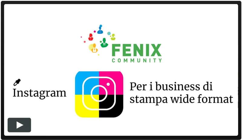 metodo fenix community Instagram per i business di stampa wide format