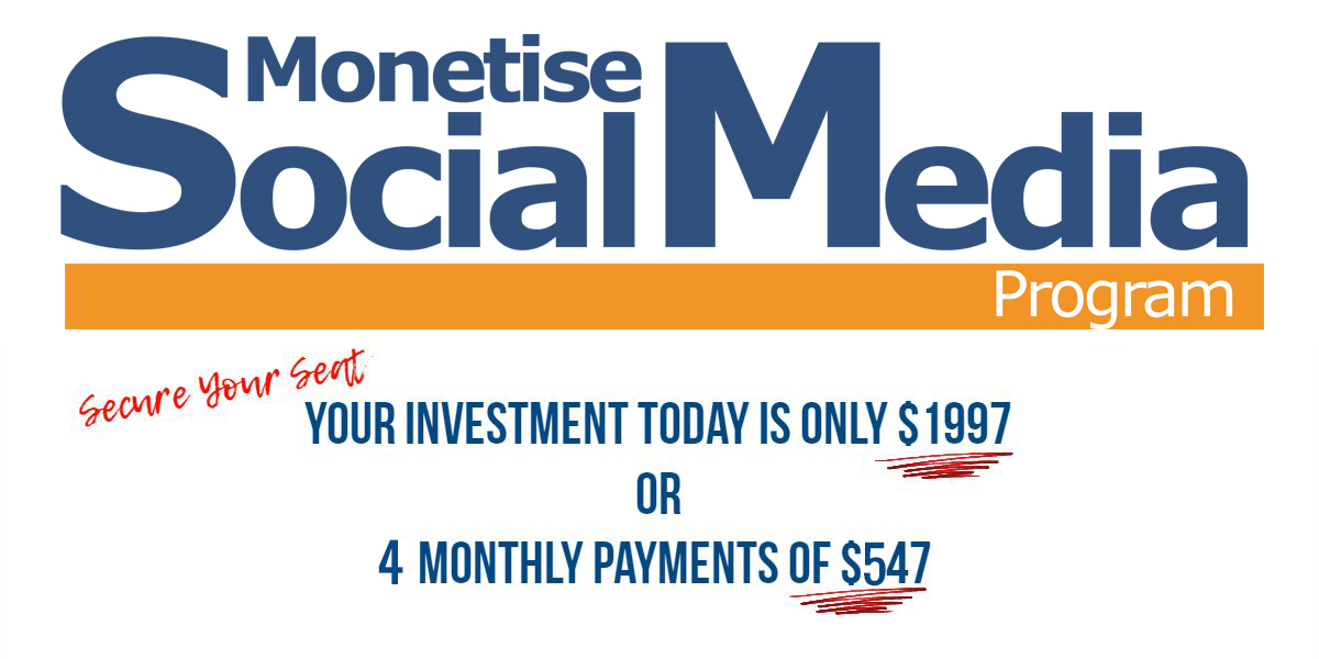 The Monetise Facebook Program. Secure Your Seat. Your Investment today is only $1997 or 3 monthly payments of $747.