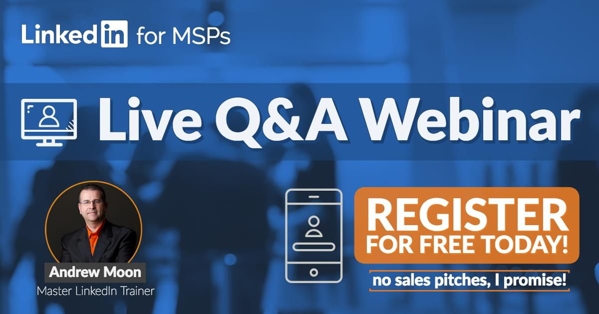 LinkedIn For MSPs Monthly Q&A CAll