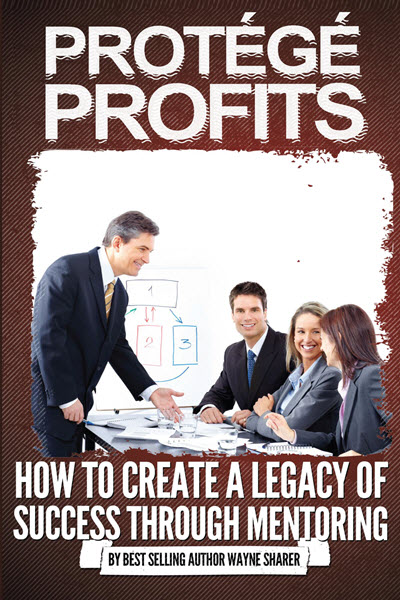 Protege Profits, by Wayne Sharer