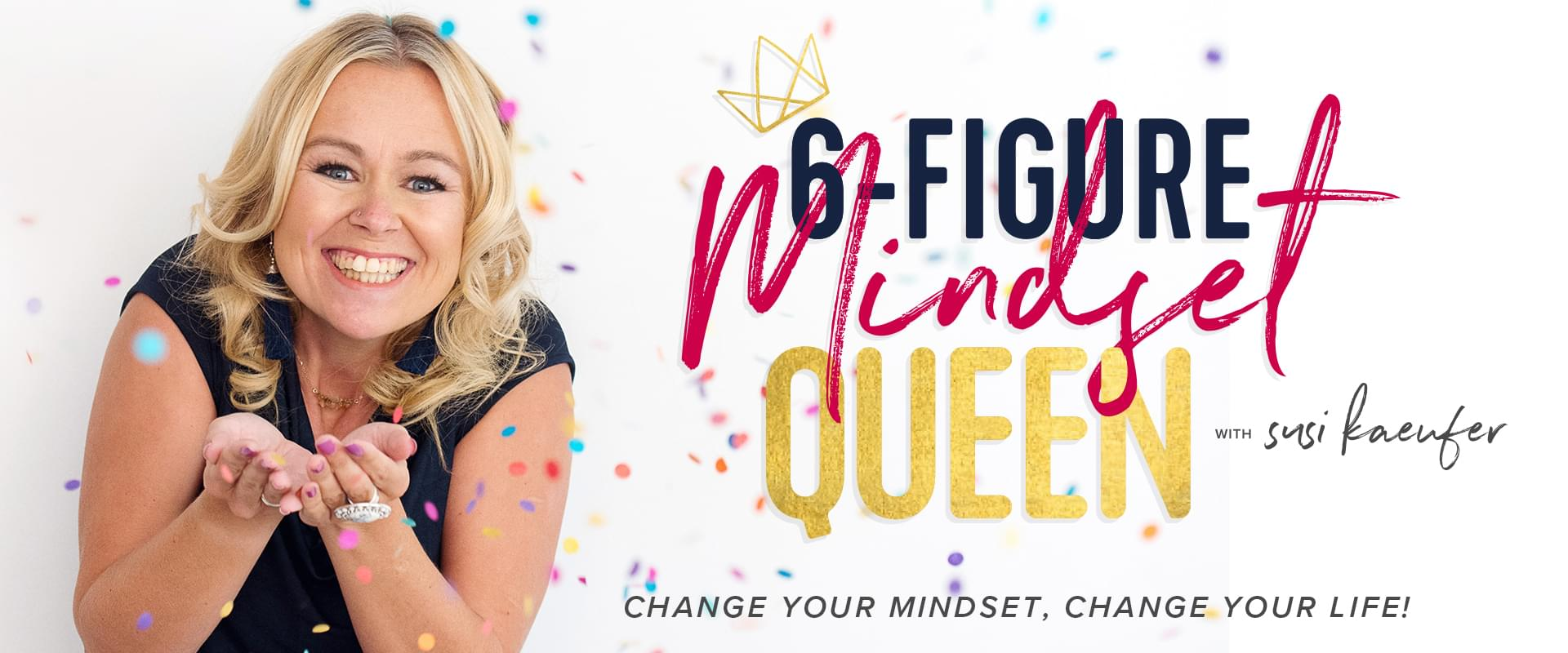 Wait List for 6-figure Mindset with Susi Kaeufer
